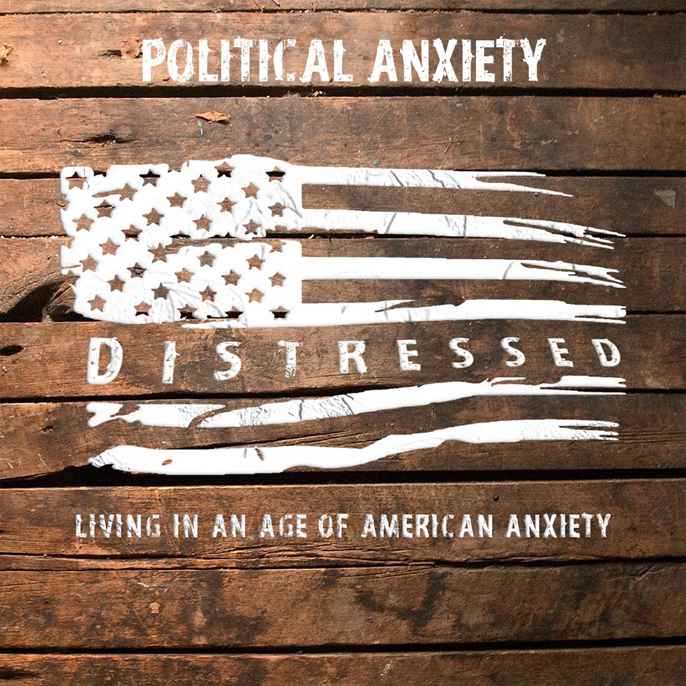 Distressed: Political Anxiety