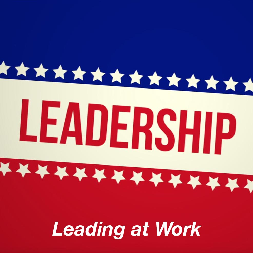 Leadership: Leading at Work