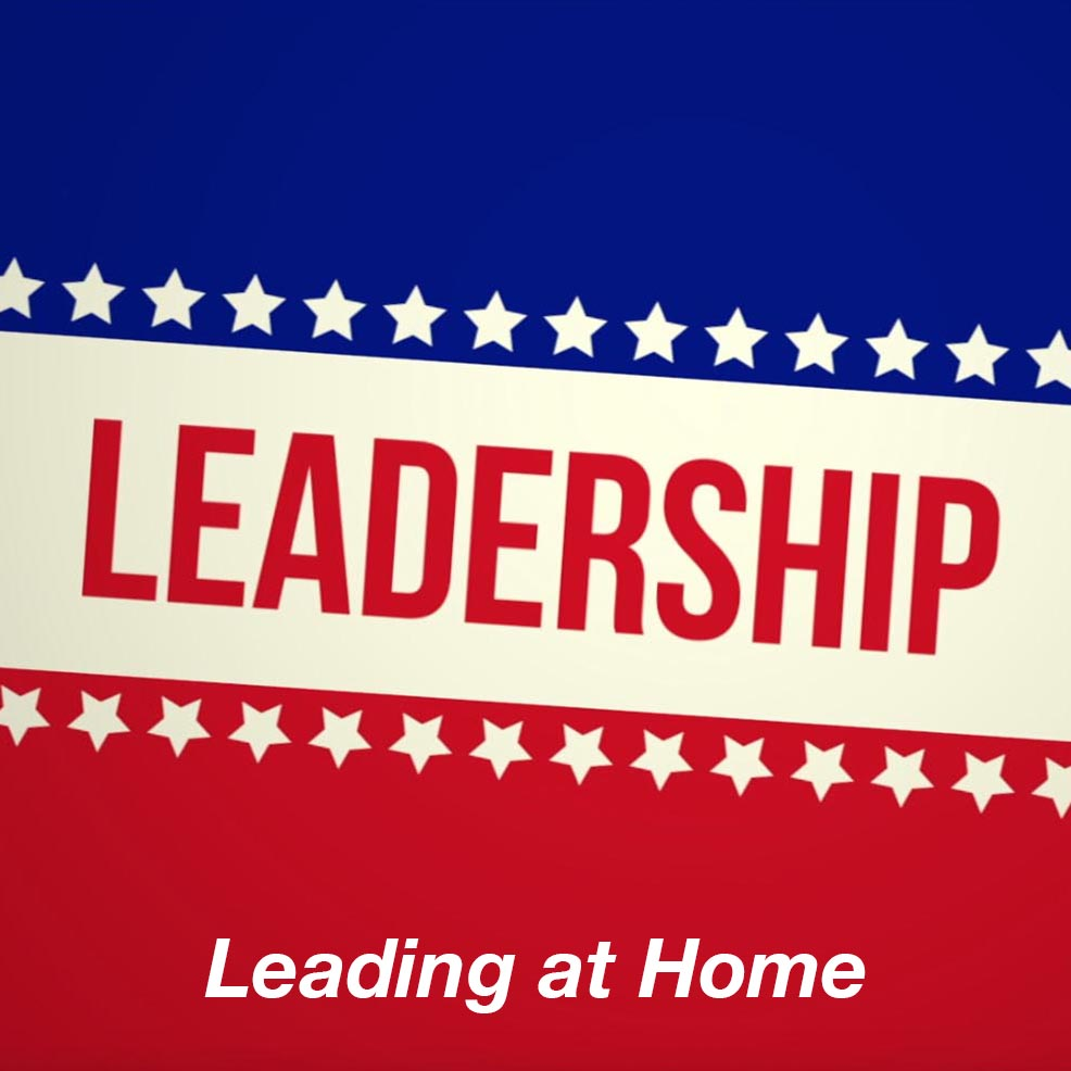 Leadership: Leading at Home
