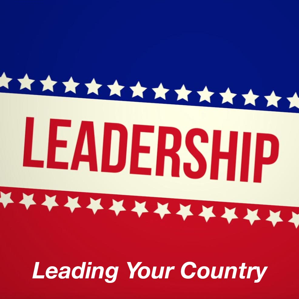 Leadership: Leading Your Country