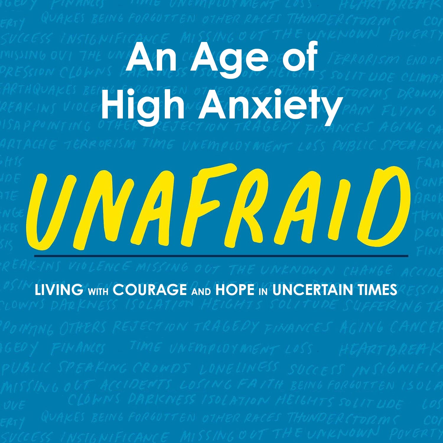 Unafraid: An Age of High Anxiety