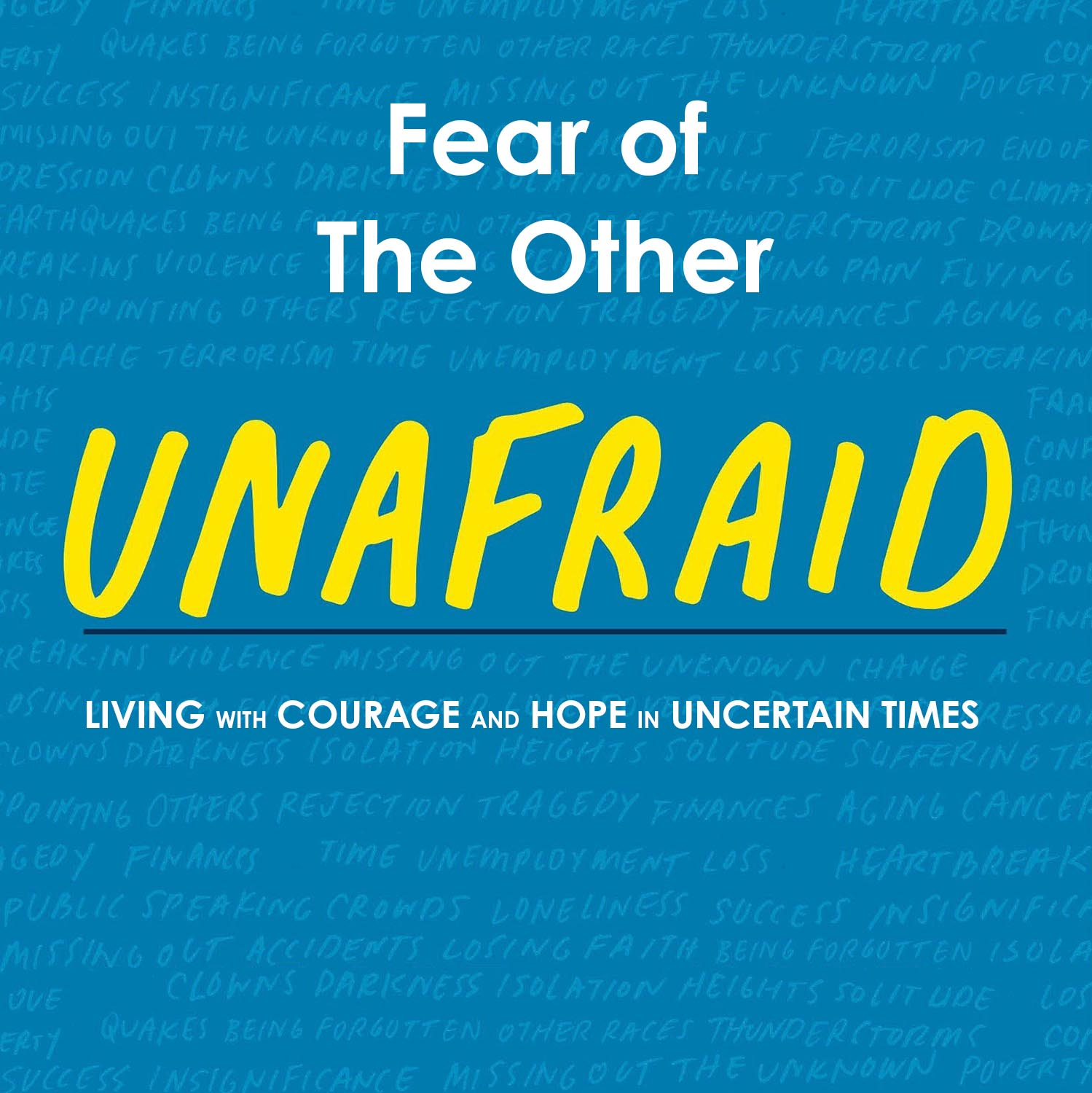 Unafraid: Fear of The Other