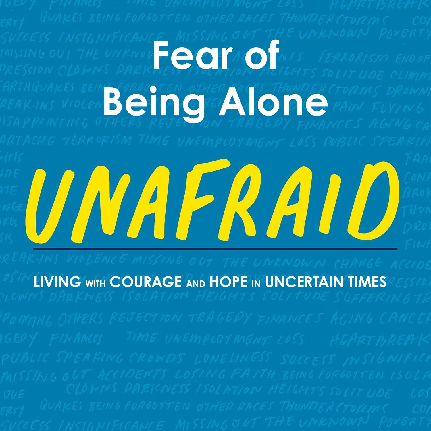 Unafraid: Fear of Being Alone