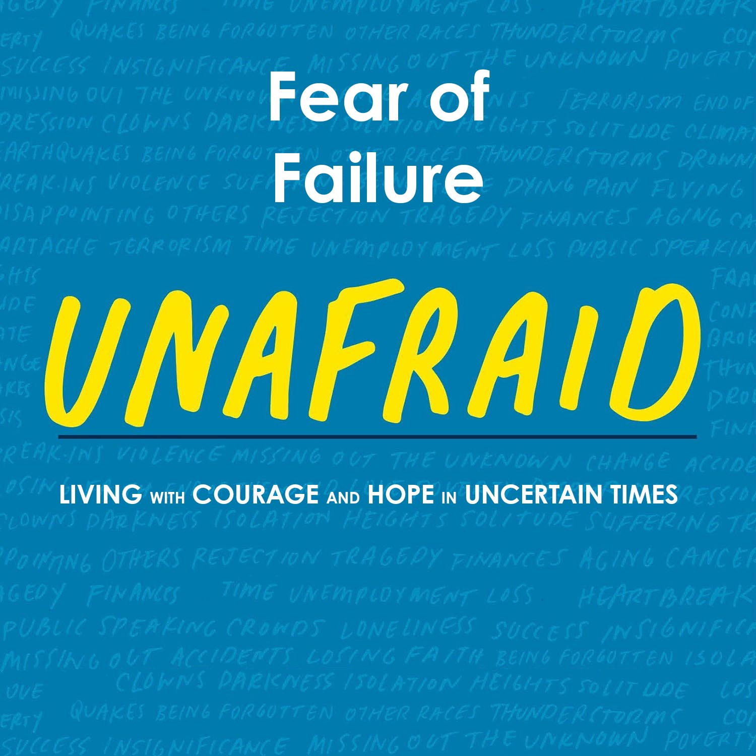 Unafraid: Fear of Failure
