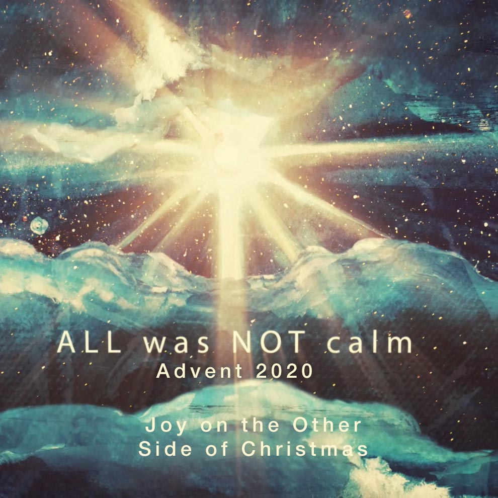 All Was Not Calm: Joy on the Other Side of Christmas