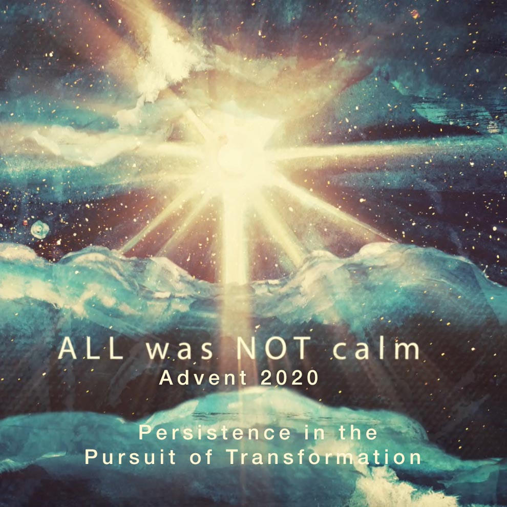 All Was Not Calm: Persistence in the Pursuit of Transformation