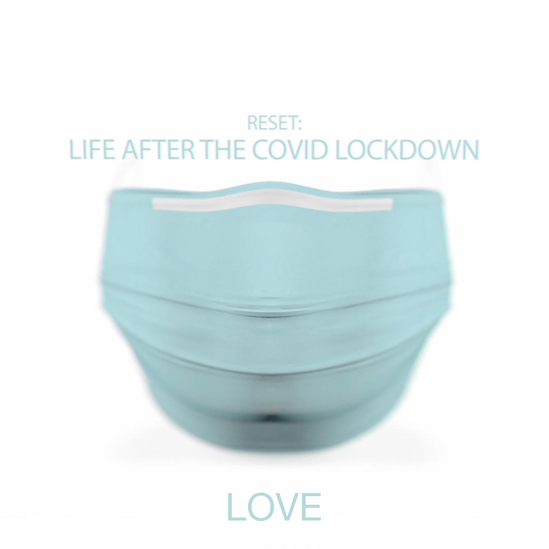 Reset: Life After the COVID Lockdown / Week One- Love