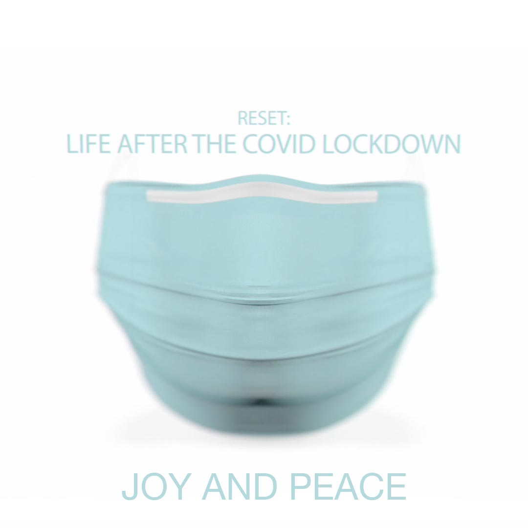 Reset: Life After the COVID Lockdown / Joy and Peace