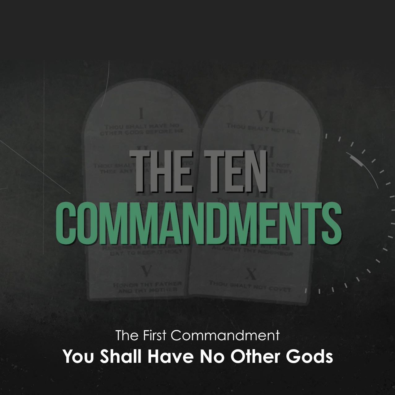The Ten Commandments: You Shall Have No Other Gods