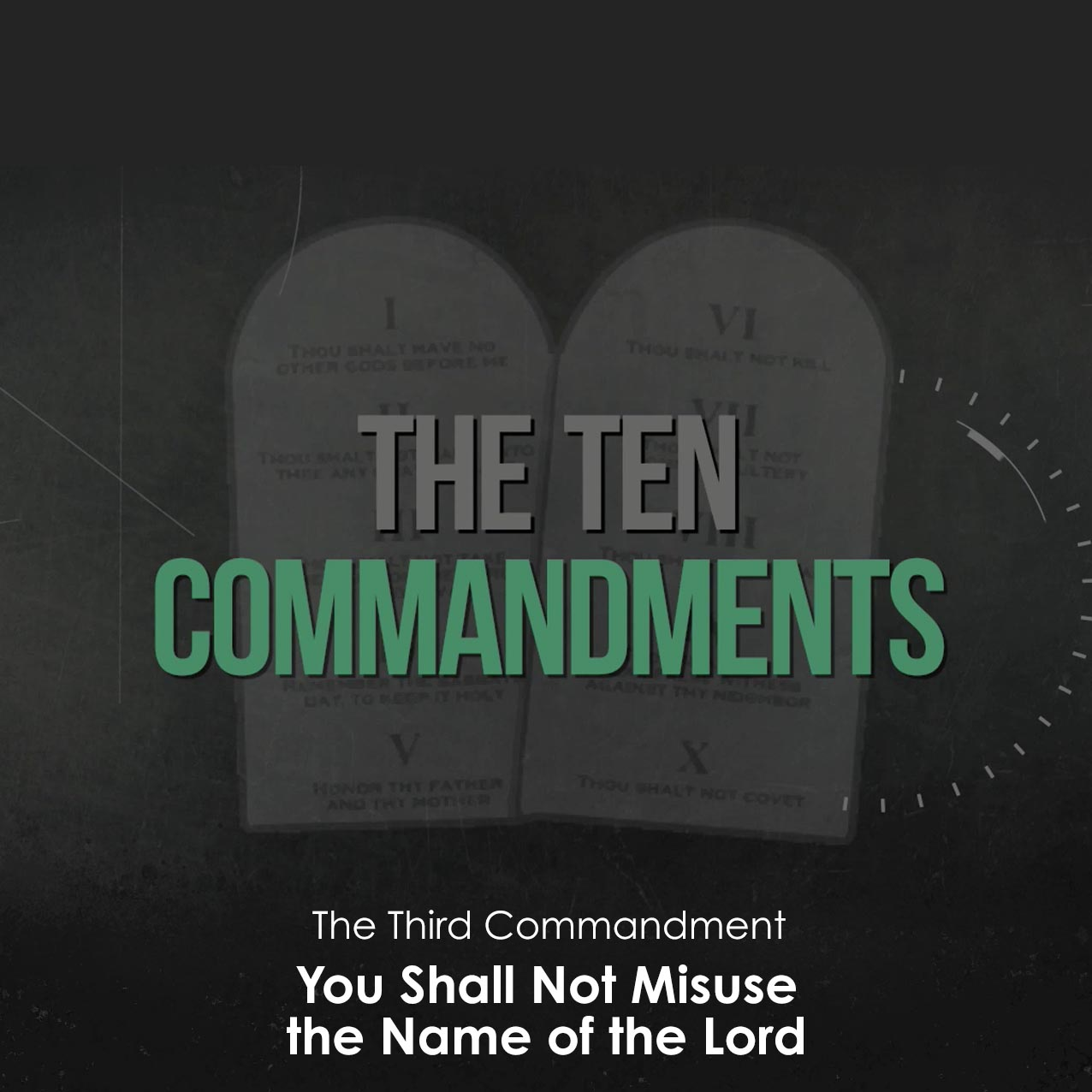 The Ten Commandments: You Shall Not Misuse the Name of the Lord Your God