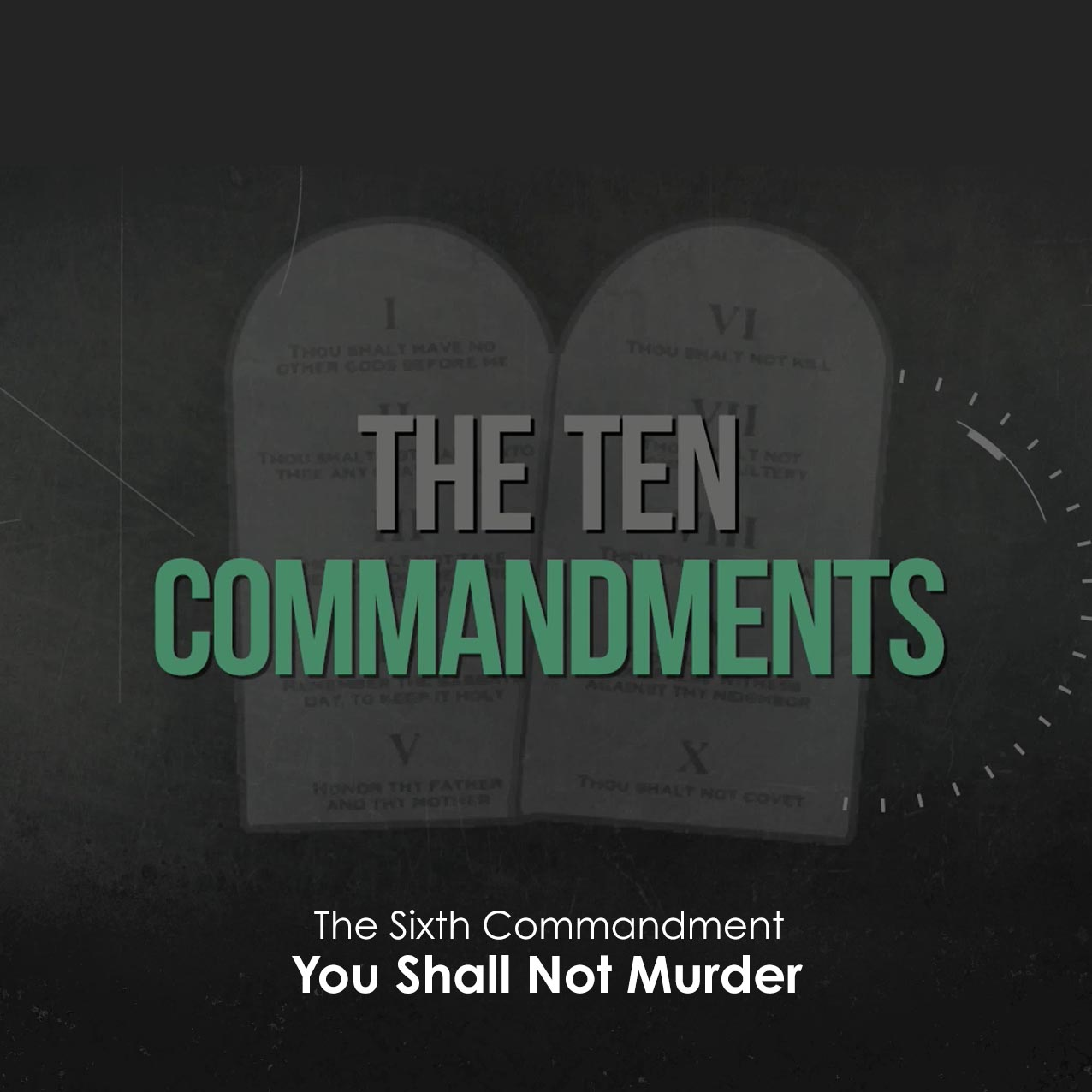 The Ten Commandments: You Shall Not Murder