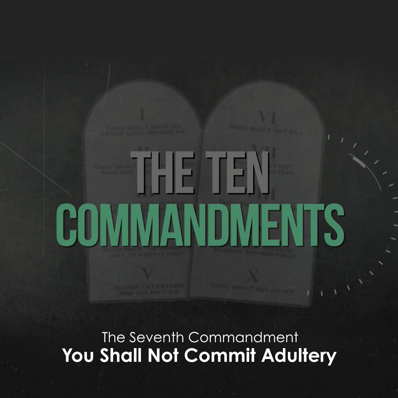 The Ten Commandments: You Shall Not Commit Adultery