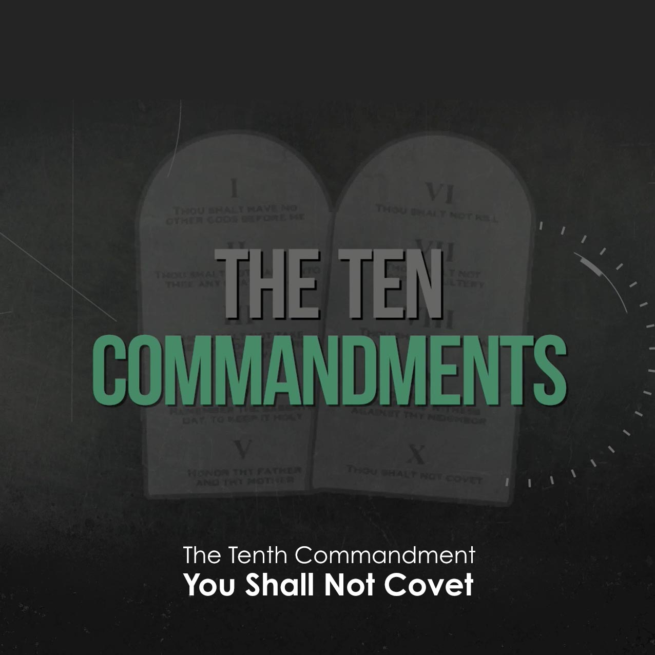 The Ten Commandments: You Shall Not Covet
